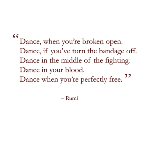 Dance when you're perfectly free